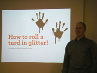 How to role a turd in glitter! talk at Barcamp Bournemouth 2